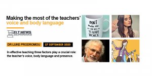 Making the most of the teachers' voice and body language